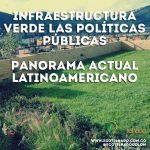 Infraestructura verde las políticas públicas: Panorama actual Latinoamericano