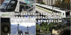 La infraestructura Verde Urbana es protagonista en las obras de Medellín